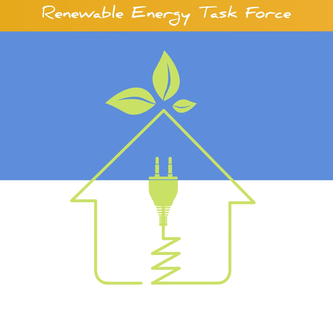 """A graphic of a green colored house with an electric plug and a some leaves with a blue and white background. A yellow bar along the top has the words """"Renewable Energy Task Force"""" written in white."""