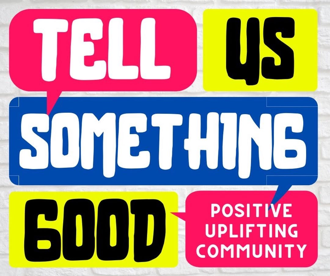 Tell Us Something Good