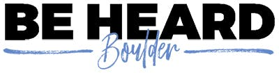 Be Heard Boulder